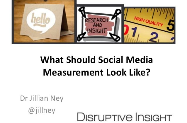 What Should Social Media Measurement Look Like by Dr Jillian Ney